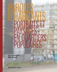 Adil Jazouli - Paroles d'habitants - Portraits et paysages en quartiers populaires.