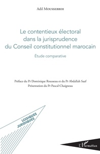 Adil Moussebbih - Le contentieux électoral dans la jurisprudence du conseil constitutionnel marocain - Etude comparative.