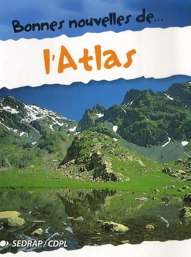 Adil Semlali et Régis Delpeuch - Bonnes nouvelles de... l'Atlas.