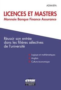 ADIM-BFA - Licences et masters monnaie, banque, finance, assurance - Réussir son entrée dans les filières selectives de l'université.