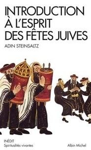 Adin Steinsaltz - Introduction à l'esprit des fêtes juives - Une année pleine de vie.