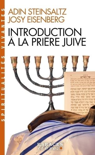 Adin Steinsaltz et Josy Eisenberg - Introduction à la prière juive.
