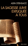 Adin Steinsaltz - La sagesse juive expliquée à tous - 3 volumes : Introduction au Talmud ; La rose aux treize pétales ; Introduction à l'esprit des fêtes juives.
