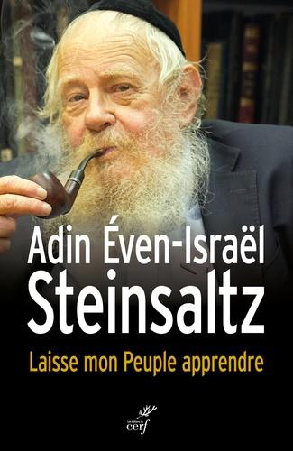 Adin Steinsaltz - Laisse mon peuple apprendre.