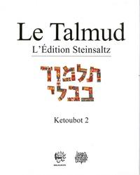 Adin Steinsaltz - Le Talmud - Tome 16, Ketoubot 2.
