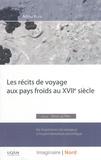 Adina Ruiu - Les récits de voyage aux pays froids au XVIIe siècle - De l'expérience du voyageur à l'expérimentation scientifique.