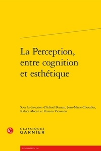 Adinel Bruzan et Jean-Marie Chevalier - La perception, entre cognition et esthétique.