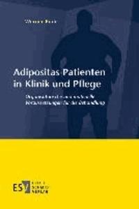 Adipositas-Patienten in Klinik und Pflege - Organisatorische und materielle Voraussetzungen für die Behandlung.