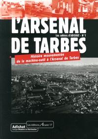 Adishat - L'arsenal de Tarbes - Histoire mouvementée de la machine-outil à l'Arsenal de Tarbes.