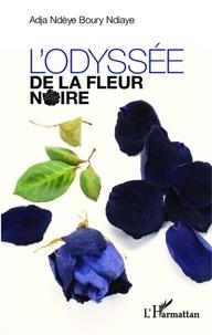 Adja Ndeye Boury Ndiaye - L'odyssée de la fleur noire.