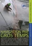 Adlard Coles et Peter Bruce - Navigation par gros temps.