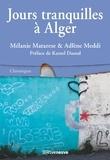 Adlène Meddi et Mélanie Matarese - JOURS TRANQUILL  : Jours tranquilles à Alger.