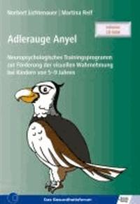 Adlerauge Anyel - Neuropsychologisches Trainingsprogramm  zur Förderung der visuellen Wahrnehmung  bei Kindern von 5-9 Jahren.