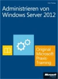 Administrieren von Windows Server 2012 - Original Microsoft Praxistraining  (Buch + E-Book) - Praktisches Selbststudium.
