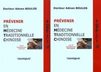 Adnan Boulos - Prévenir en médecine traditionnelle chinoise - 2 volumes : Tome 1, Considérations théoriques ; Tome 2, Considérations pratiques.