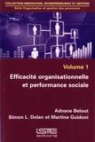 Adnane Belout et Simon Dolan - Efficacité organisationnelle et performance sociale - Volume 1.