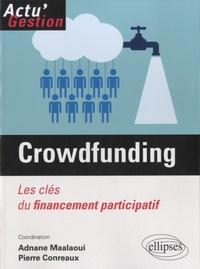 Adnane Maâlaoui et Pierre Conreaux - Crowdfunding - Les clés du financement participatif.