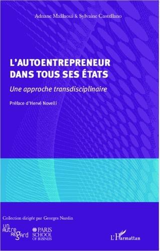 Adnane Maâlaoui et Sylvie Castellano - L'autoentrepreneur dans tous ses états - Une approche transdisciplinaire.
