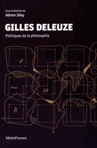 Adnen Jdey - Gilles Deleuze - Politiques de la philosophie.