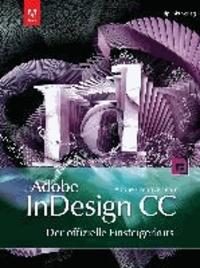 Adobe InDesign CC  - der offizielle Einsteigerkurs - Der offizielle Einsteigerkurs.