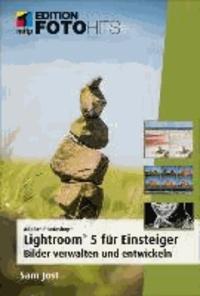 Adobe® Photoshop® Lightroom® 5 für Einsteiger - Bilder verwalten und entwickeln.