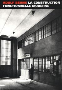 Adolf Behne et Maria Stavrinaki - La construction fonctionnelle moderne.