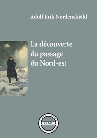 Adolf Erik Nordenskiöld - La découverte du passage du Nord-est - 1878-1879 : la première exploration.