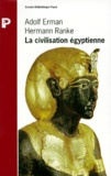Adolf Erman et Hermann Ranke - La civilisation égyptienne.