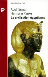 Adolf Erman et Hermann Ranke - La civilisation égyptienne.