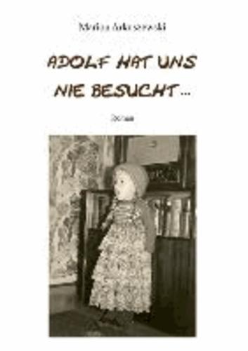Adolf hat uns nie besucht ....