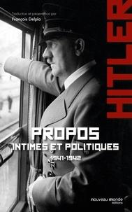 Adolf Hitler - Propos intimes et politiques - Tome 1, Juillet 1941-mars 1942.