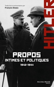 Adolf Hitler - Propos intimes et politiques - Tome 2, mars 1942 - novembre 1944.