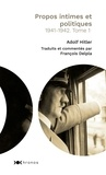 Adolf Hitler - Propos intimes et politiques - Tome 1, 1941-1942.