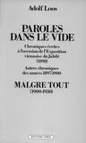 Adolf Loos - Paroles dans le vide (1897-1900) Malgré tout (1900-1930) - Chroniques écrites à l'occasion de l'exposition viennoise du jubilé (1898) Autres chroniques des années 1897-1900.
