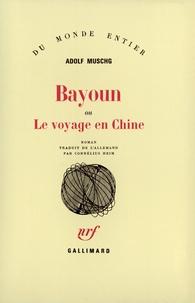 Adolf Muschg - Bayoun ou le voyage en Chine.