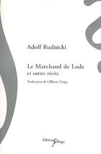 Adolf Rudnicki - Le Marchand de Lodz - Suivi de Le Grand Stéphane Konecki et de Régina, Régina Borkowska.