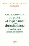 Adolf von Harnack - Mission et expansion du christianisme - Aux trois premiers siècles.