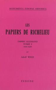 Adolf Wild - Les Papiers de Richelieu - Empire allemand Tome 1 (1616-1629).