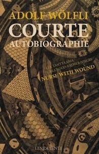 Adolf Wölfli - Courte biographie ; Nurse with wound. 1 CD audio