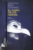 Adolfo Bioy Casares - El sueno de los heroes.