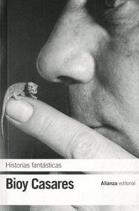 Adolfo Bioy Casares - Historias fantásticas.