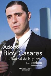 Adolfo Bioy Casares - Journal de la guerre au cochon.