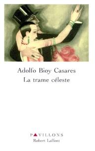 Adolfo Bioy Casares - La trame céleste - [nouvelles.
