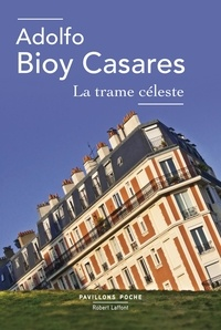 Adolfo Bioy Casares et Eduardo Jiménez - Pavillons Poche  : La Trame céleste - suivi de Histoires prodigieuses.