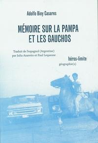 Adolfo Bioy Casares - Mémoire sur la pampa et les Gauchos.