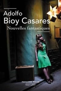 Adolfo Bioy Casares - Nouvelles fantastiques.