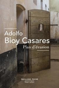 Adolfo Bioy Casares et Françoise-Marie Rosset - Pavillons Poche  : Plan d'évasion.