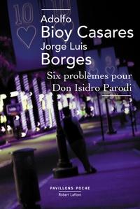 Adolfo Bioy Casares et Jorge Luis Borges - Six problèmes pour Don Isidro Parodi.