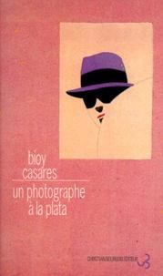 Adolfo Bioy Casares - Un photographe à La Plata.