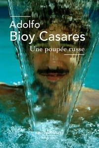 Adolfo Bioy Casares - Une poupée russe.